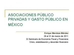 ASOCIACIONES PBLICO PRIVADAS Y GASTO PBLICO EN MXICO