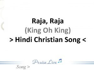 Raja Raja King Oh King Hindi Christian Song