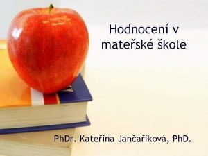 Hodnocen v matesk kole Ph Dr Kateina Janakov