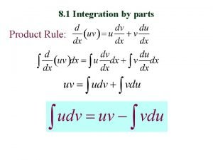 8 1 Integration by parts Product Rule Integration