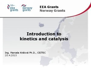 EEA Grants Norway Grants Introduction to kinetics and