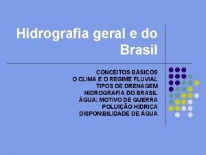 Hidrografia geral e do Brasil CONCEITOS BSICOS O