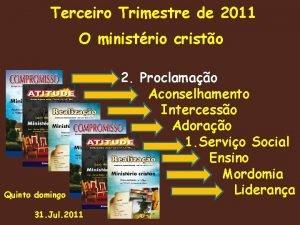 Terceiro Trimestre de 2011 O ministrio cristo Quinto