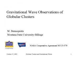 Gravitational Wave Observations of Globular Clusters M Benacquista