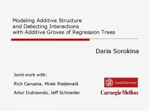 Modeling Additive Structure and Detecting Interactions with Additive