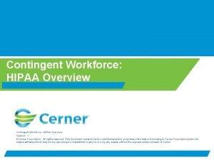 Contingent Workforce HIPAA Overview Contingent Workforce HIPAA Overview