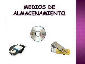 MEDIOS DE ALMACENAMIENTO DEFINICION DE MEDIOS DE ALMACENAMINETO