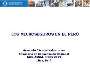 LOS MICROSEGUROS EN EL PER Armando Cceres Valderrama