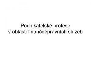 Podnikatelsk profese v oblasti finannprvnch slueb Daov poradce