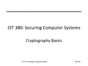 CIT 380 Securing Computer Systems Cryptography Basics CIT