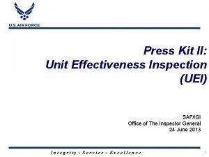 Press Kit II Unit Effectiveness Inspection UEI SAFIGI