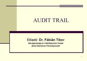 AUDIT TRAIL Elad Dr Fbin Tibor Mezgazdasgi s