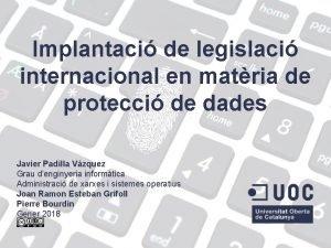 Implantaci de legislaci internacional en matria de protecci