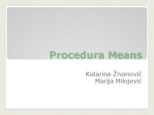 Procedura Means Katarina ivanovi Marija Milojevi Procedura Means