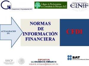 ACTUALIZACIN EN NORMAS DE INFORMACIN FINANCIERA EXPOSITOR L