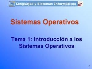 Sistemas Operativos Tema 1 Introduccin a los Sistemas
