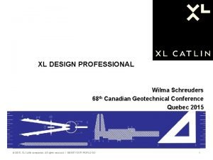 XL DESIGN PROFESSIONAL Wilma Schreuders 68 th Canadian