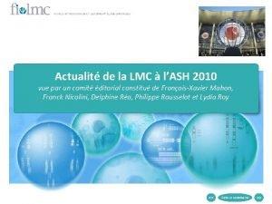 Actualit de la LMC lASH 2010 vue par