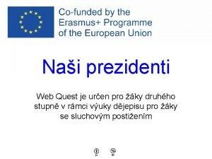 Nai prezidenti Web Quest je uren pro ky