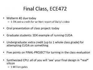 Final Class ECE 472 Midterm 2 due today