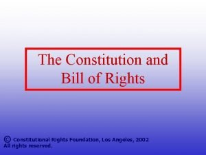 The Constitution and Bill of Rights Constitutional Rights