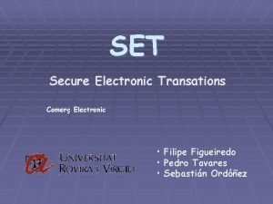 SET Secure Electronic Transations Comer Electronic Filipe Figueiredo