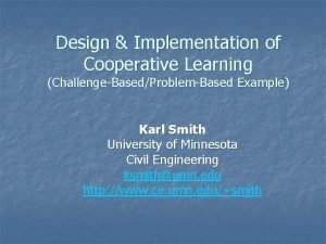 Design Implementation of Cooperative Learning ChallengeBasedProblemBased Example Karl