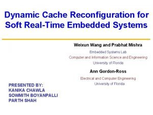 Dynamic Cache Reconfiguration for Soft RealTime Embedded Systems