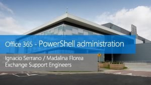 Introduction to Power Shell Requirement Power Shell concepts