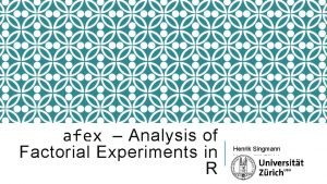 afex Analysis of Factorial Experiments in R Henrik