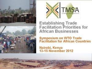 Establishing Trade Facilitation Priorities for African Businesses Symposium