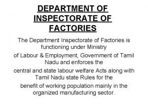 DEPARTMENT OF INSPECTORATE OF FACTORIES The Department Inspectorate