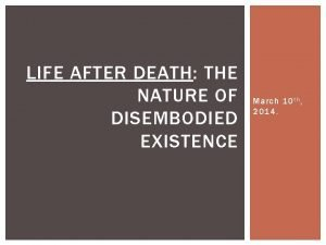 LIFE AFTER DEATH THE NATURE OF DISEMBODIED EXISTENCE
