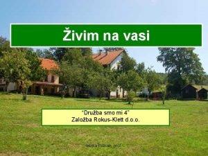 ivim na vasi Druba smo mi 4 Zaloba