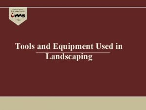Tools and Equipment Used in Landscaping Hand Tools