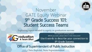 November GATE Equity Webinar th 9 Grade Success