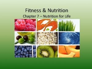 Fitness Nutrition Chapter 7 Nutrition for Life Facts