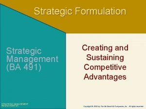 Strategic Formulation Strategic Management BA 491 STRATEGIC MANAGEMENT