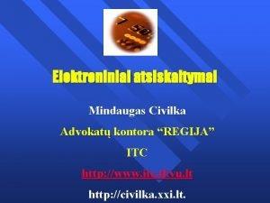 Elektroniniai atsiskaitymai Mindaugas Civilka Advokat kontora REGIJA ITC