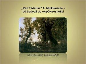 Pan Tadeusz A Mickiewicza od tradycji do wspczesnoci