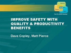 SAFETY QUALITY MANAGEMENT IMPROVE SAFETY WITH QUALITY PRODUCTIVITY