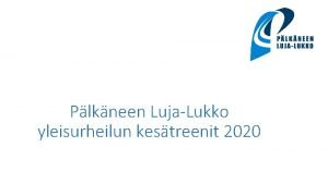 Plkneen LujaLukko yleisurheilun kestreenit 2020 Sislt Palaverin avaus
