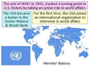 The end of WWII in 1945 marked a