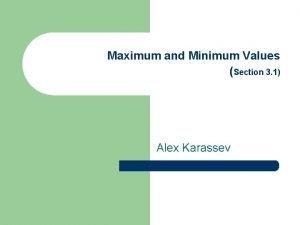 Maximum and Minimum Values Section 3 1 Alex