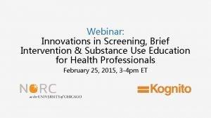 Webinar Innovations in Screening Brief Intervention Substance Use