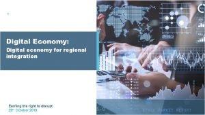 Digital Economy Digital economy for regional integration Earning
