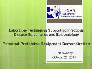 Laboratory Techniques Supporting Infectious Disease Surveillance and Epidemiology