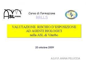 Corso di formazione RRLLS VALUTAZIONE RISCHIO DESPOSIZIONE AD