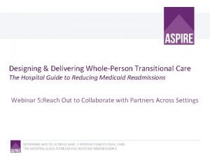Designing Delivering WholePerson Transitional Care The Hospital Guide