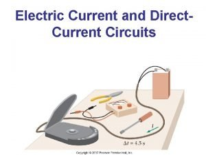 Electric Current and Direct Current Circuits Electric Current